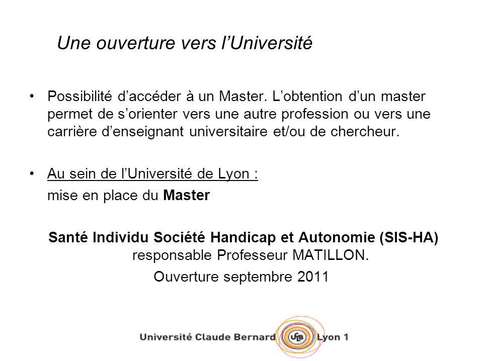 Une ouverture vers lUniversité Possibilité daccéder à un Master.