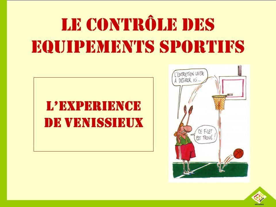 LE CONTRÔLE DES EQUIPEMENTS SPORTIFS LEXPERIENCE DE VENISSIEUX