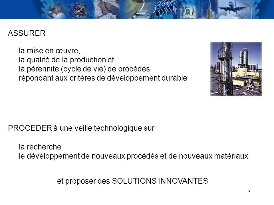 3 la mise en œuvre, la qualité de la production et la pérennité (cycle de vie) de procédés répondant aux critères de développement durable ASSURER PRO