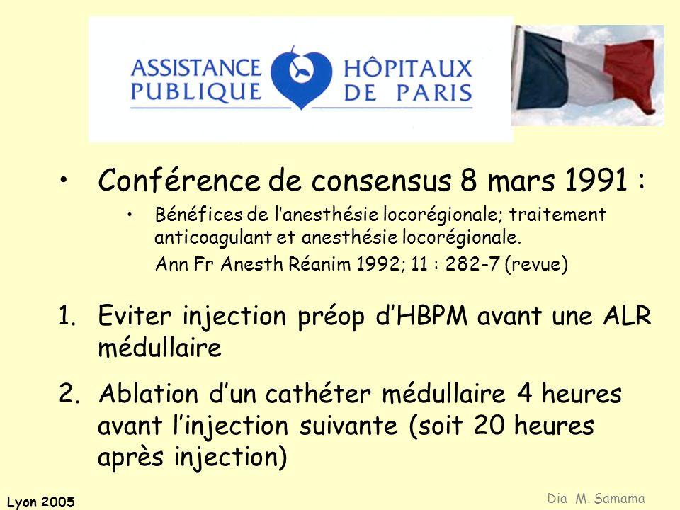 Lyon 2005 Conférence de consensus 8 mars 1991 : Bénéfices de lanesthésie locorégionale; traitement anticoagulant et anesthésie locorégionale. Ann Fr A