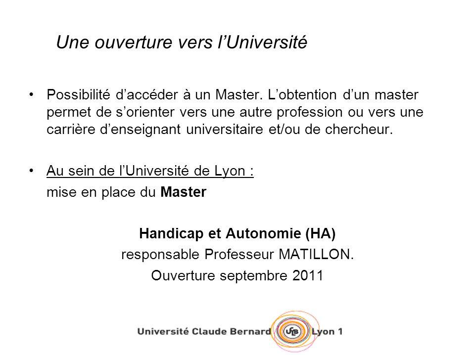 Une ouverture vers lUniversité Possibilité daccéder à un Master. Lobtention dun master permet de sorienter vers une autre profession ou vers une carri