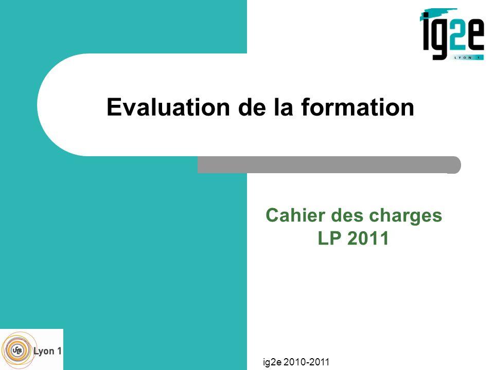 ig2e 2010-2011 Evaluation de la formation Cahier des charges LP 2011