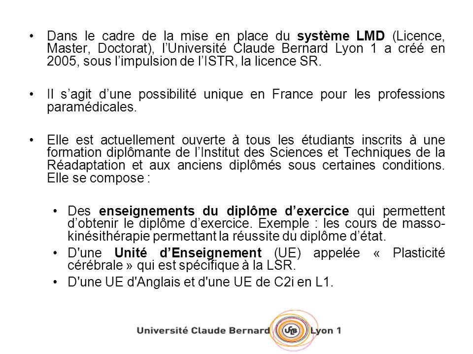 Concrètement, un(e) étudiant(e) inscrit(e) en LSR assistera aux mêmes enseignements de la formation professionnelle que les étudiants inscrits au seul diplôme dexercice professionnel mais suivra en plus lenseignement de lUE plasticité cérébrale.