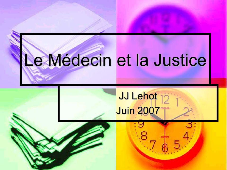 Le Médecin et la Justice JJ Lehot Juin 2007