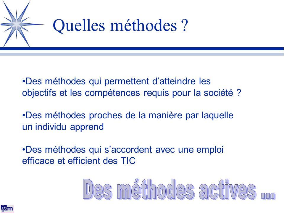 Quelles méthodes ? Des méthodes qui permettent datteindre les objectifs et les compétences requis pour la société ? Des méthodes proches de la manière