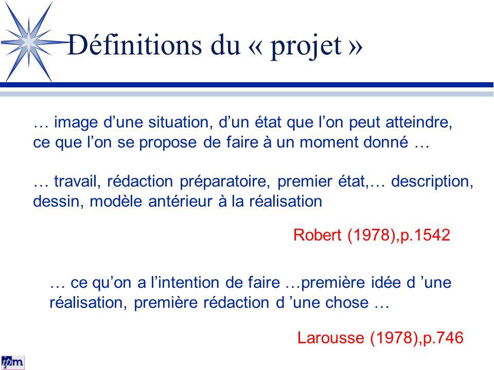 Définitions du « projet » … image dune situation, dun état que lon peut atteindre, ce que lon se propose de faire à un moment donné … … travail, rédac