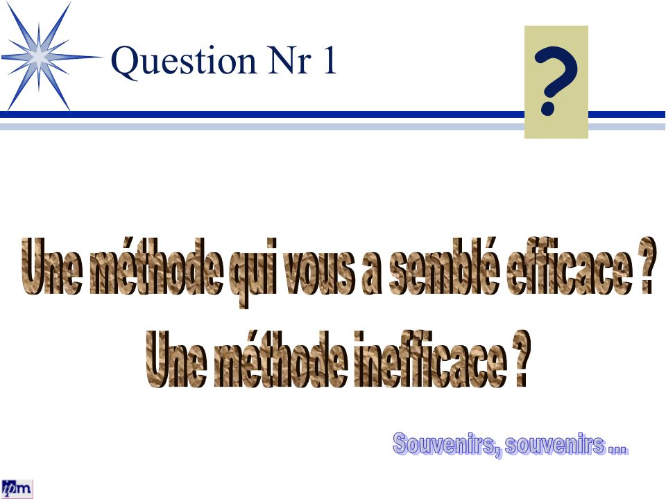 Question Nr 1 ?