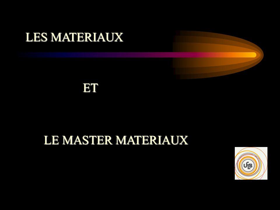 LES MATERIAUX ET LE MASTER MATERIAUX