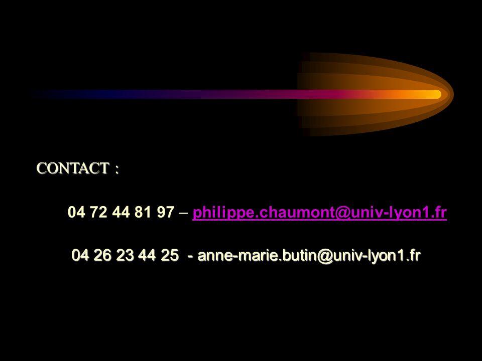 04 72 44 81 97 – philippe.chaumont@univ-lyon1.frphilippe.chaumont@univ-lyon1.fr CONTACT : 04 26 23 44 25 - anne-marie.butin@univ-lyon1.fr