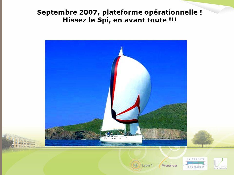 Septembre 2007, plateforme opérationnelle ! Hissez le Spi, en avant toute !!!