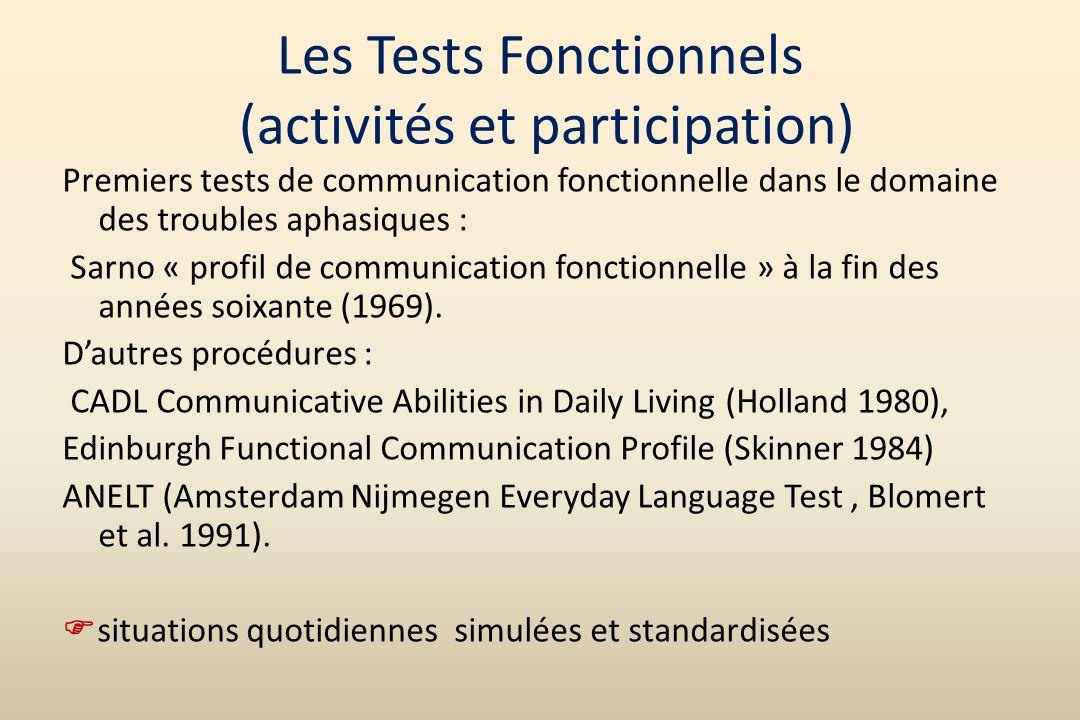 Les Tests Fonctionnels (activités et participation) Premiers tests de communication fonctionnelle dans le domaine des troubles aphasiques : Sarno « pr