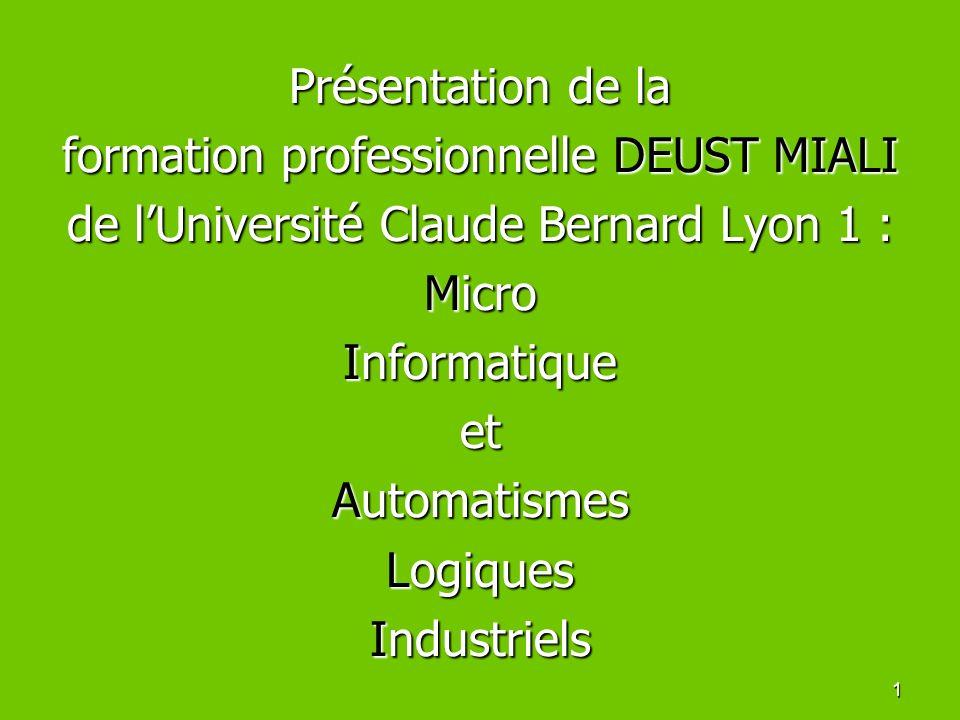 1 Présentation de la formation professionnelle DEUST MIALI de lUniversité Claude Bernard Lyon 1 : Micro Informatique et Automatismes Logiques Industri