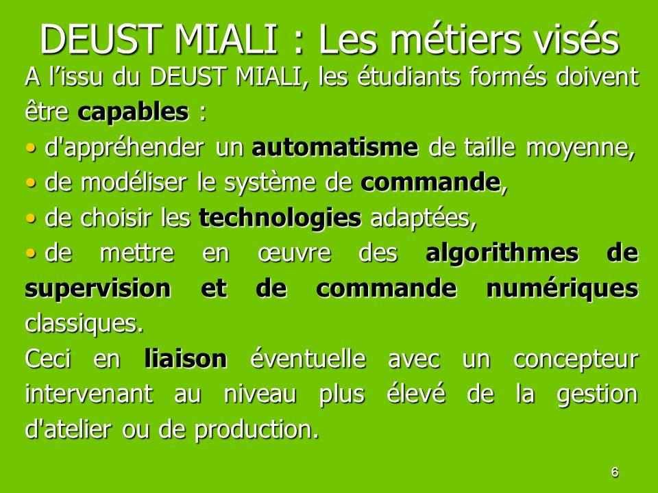 6 A lissu du DEUST MIALI, les étudiants formés doivent être capables : d'appréhender un automatisme de taille moyenne, d'appréhender un automatisme de