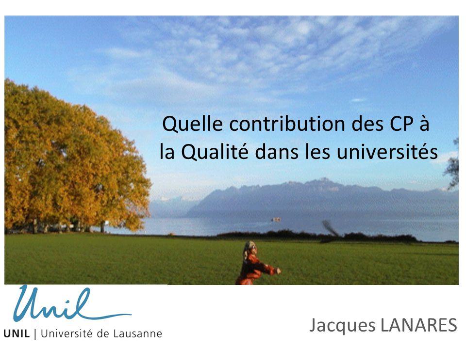 Quelle contribution des CP à la Qualité dans les universités Jacques LANARES