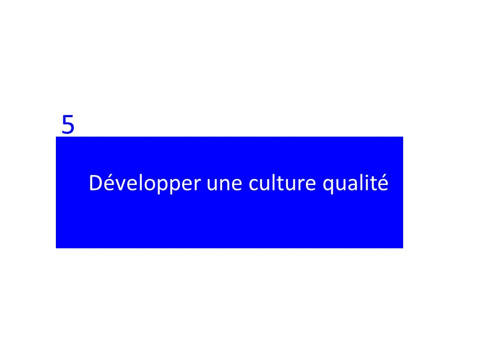 5 Développer une culture qualité