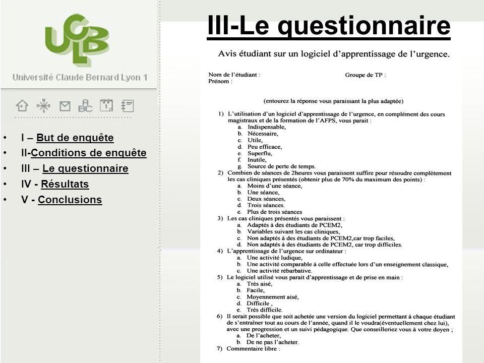 I – But de enquête II-Conditions de enquête III – Le questionnaire IV - Résultats V - Conclusions III-Le questionnaire