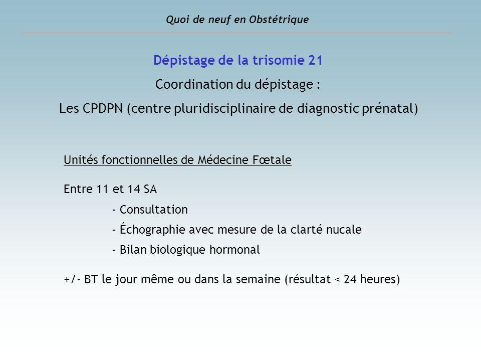 Unités fonctionnelles de Médecine Fœtale Entre 11 et 14 SA - Consultation - Échographie avec mesure de la clarté nucale - Bilan biologique hormonal +/