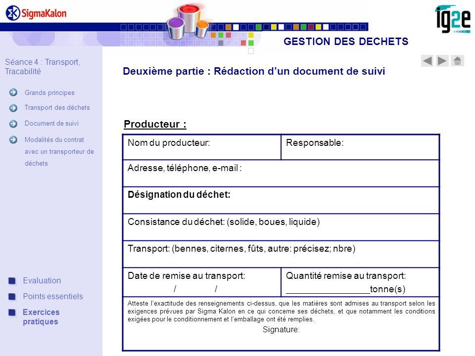 Deuxième partie : Rédaction dun document de suivi Producteur : Nom du producteur:Responsable: Adresse, téléphone, e-mail : Désignation du déchet: Cons