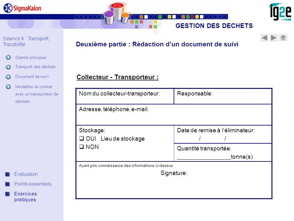 Deuxième partie : Rédaction dun document de suivi Collecteur - Transporteur : Nom du collecteur-transporteur:Responsable: Adresse, téléphone, e-mail: