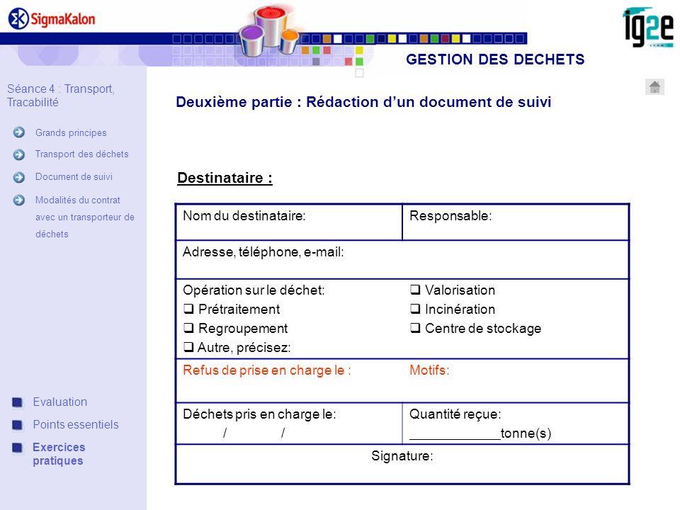 Deuxième partie : Rédaction dun document de suivi Destinataire : Nom du destinataire:Responsable: Adresse, téléphone, e-mail: Opération sur le déchet: