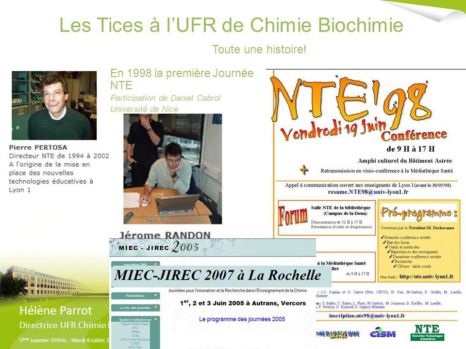 5 ème Journée SPIRAL - Mardi 8 Juillet 2008 - Université Lyon 3 Manufacture des Tabacs Les Tices à lUFR de Chimie Biochimie Toute une histoire! En 199