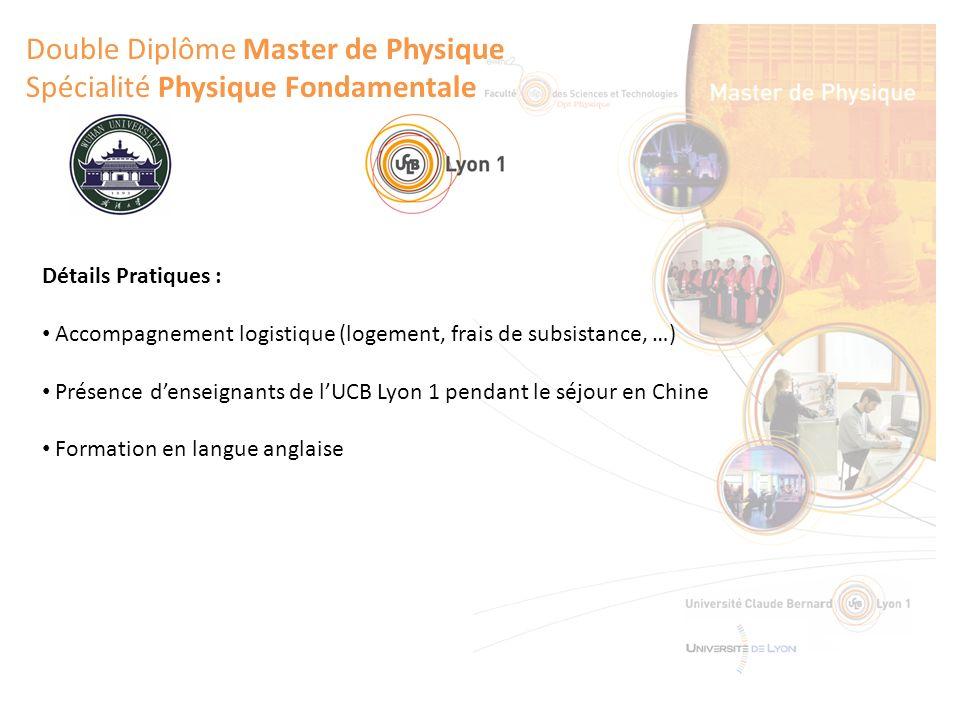 Double Diplôme Master de Physique Spécialité Physique Fondamentale Détails Pratiques : Accompagnement logistique (logement, frais de subsistance, …) P