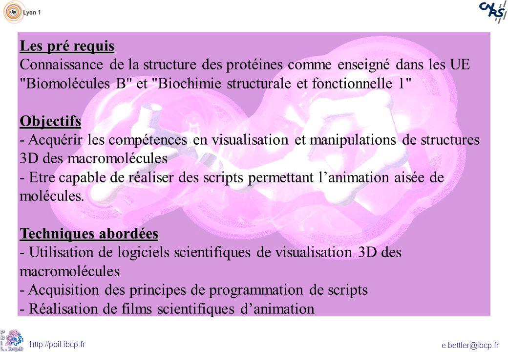 e.bettler@ibcp.fr http://pbil.ibcp.fr Contrôle des connaissances: Contrôle continu (1/3) et note finale (2/3) sur le projet CM/TD/TP: 6 séances de CM/TD 5 séances de TP 2 groupes de TP en parallèle, lun sur la Doua, lautre à lIBCP, Gerland Organisation en projet: Les étudiants seront par groupe de 2 ou 3 et travailleront sur un projet au choix tout au long des différentes séances de TP.
