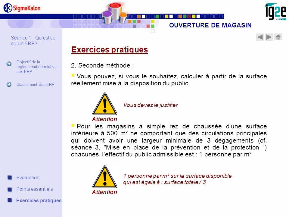 OUVERTURE DE MAGASIN Exercices pratiques 2. Seconde méthode : Vous pouvez, si vous le souhaitez, calculer à partir de la surface réellement mise à la