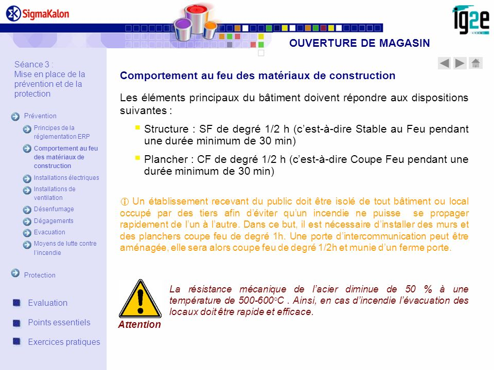 OUVERTURE DE MAGASIN Les éléments principaux du bâtiment doivent répondre aux dispositions suivantes : Structure : SF de degré 1/2 h (cest-à-dire Stab