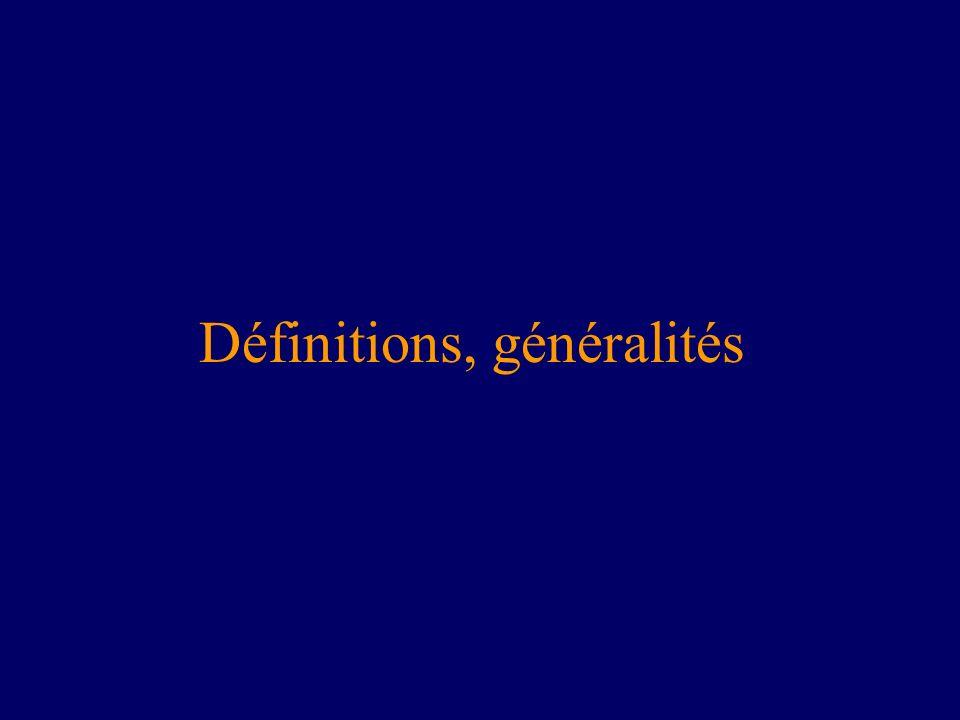 Définitions, généralités