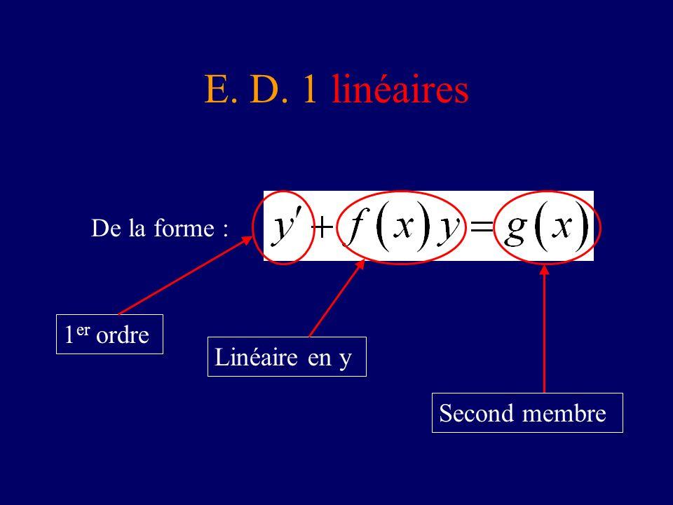 E. D. 1 linéaires De la forme : Linéaire en y Second membre 1 er ordre