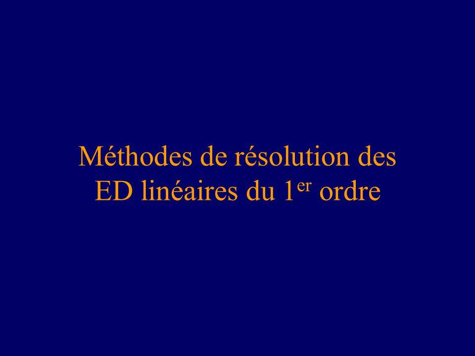 Méthodes de résolution des ED linéaires du 1 er ordre