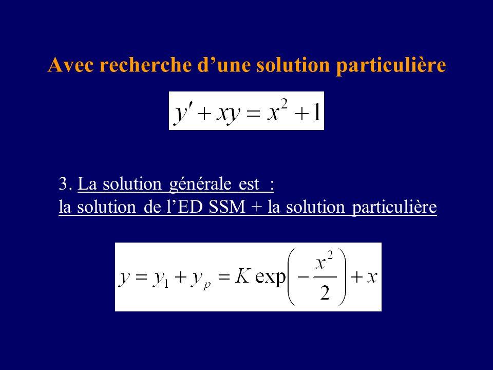 Avec recherche dune solution particulière 3. La solution générale est : la solution de lED SSM + la solution particulière