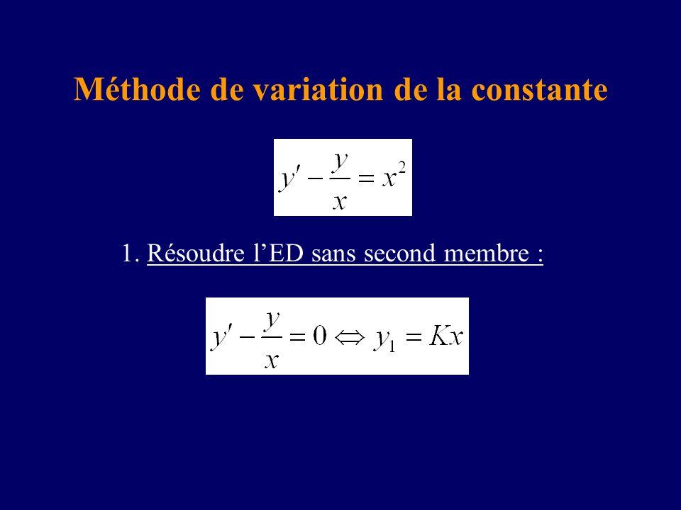 1. Résoudre lED sans second membre : Méthode de variation de la constante
