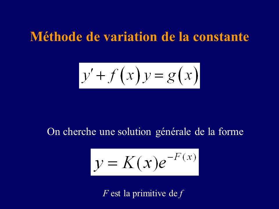 On cherche une solution générale de la forme F est la primitive de f