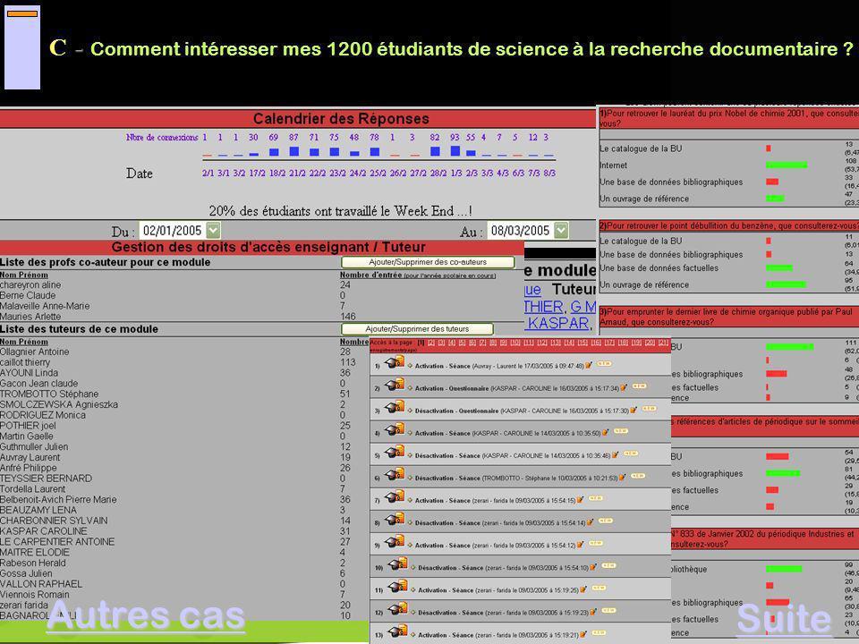 C- Comment intéresser mes 1200 étudiants de science à la recherche documentaire ? Visio conférence Mars 2005 - C - Comment intéresser mes 1200 étudian