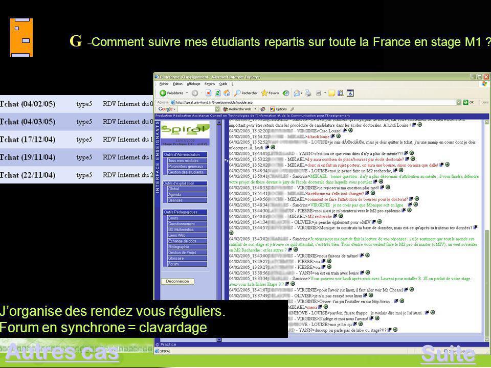 - G -Comment suivre mes étudiants repartis sur toute la France en stage M1 ? Visio conférence Mars 2005 - G - Comment suivre mes étudiants repartis su