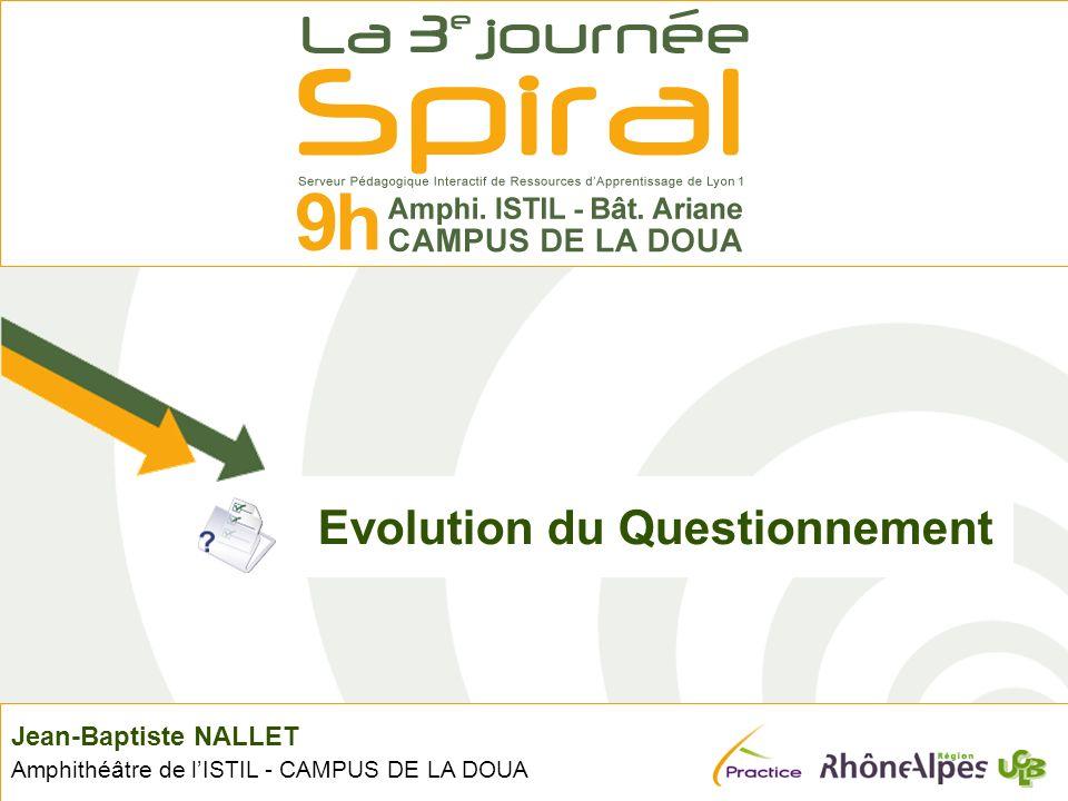 Jean-Baptiste NALLET Amphithéâtre de lISTIL - CAMPUS DE LA DOUA Evolution du Questionnement