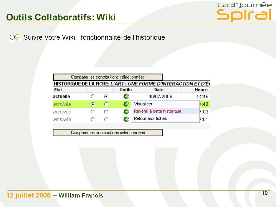 10 12 juillet 2006 – William Francis Outils Collaboratifs: Wiki Suivre votre Wiki: fonctionnalité de lhistorique
