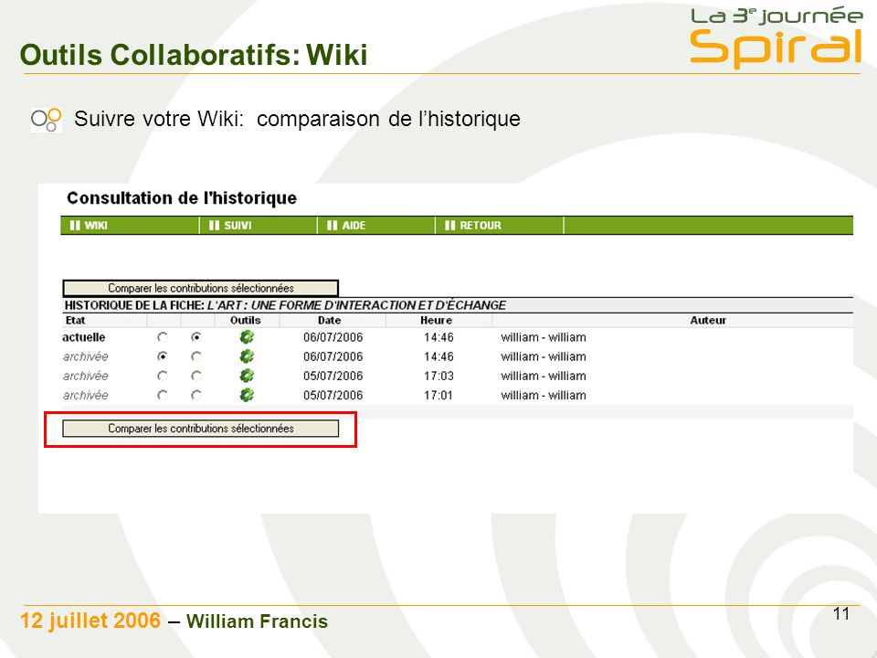11 12 juillet 2006 – William Francis Outils Collaboratifs: Wiki Suivre votre Wiki: comparaison de lhistorique