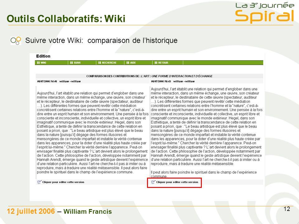 12 12 juillet 2006 – William Francis Outils Collaboratifs: Wiki Suivre votre Wiki: comparaison de lhistorique