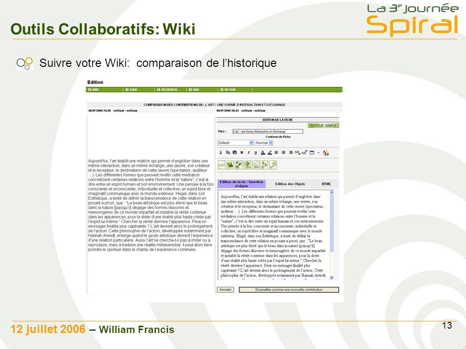 13 12 juillet 2006 – William Francis Outils Collaboratifs: Wiki Suivre votre Wiki: comparaison de lhistorique