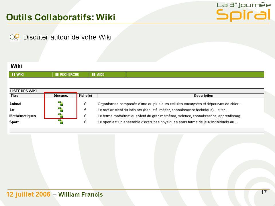 17 12 juillet 2006 – William Francis Outils Collaboratifs: Wiki Discuter autour de votre Wiki