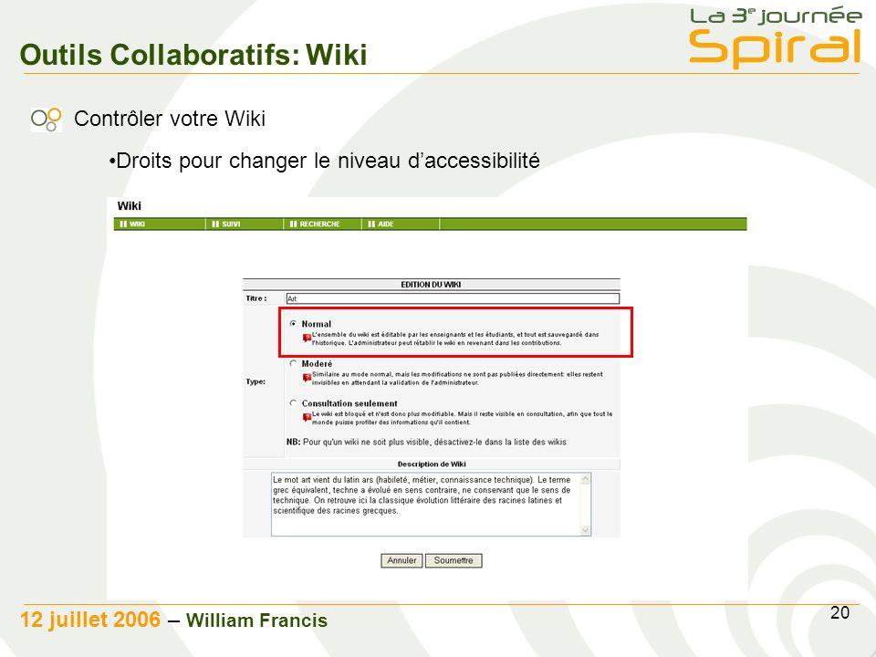 20 12 juillet 2006 – William Francis Outils Collaboratifs: Wiki Contrôler votre Wiki Droits pour changer le niveau daccessibilité