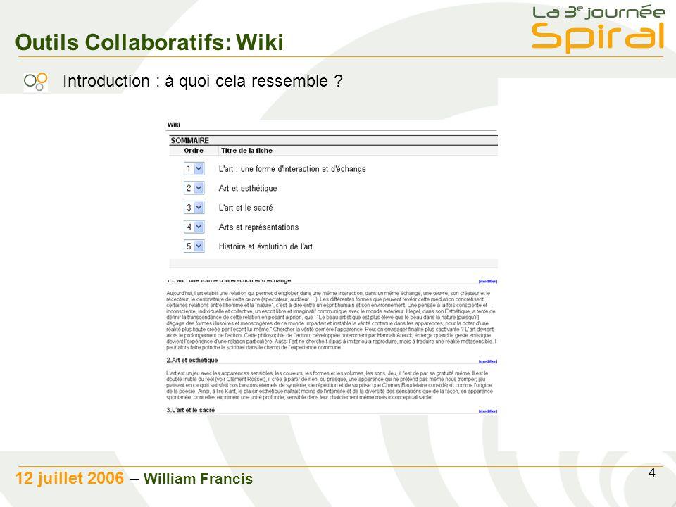 4 12 juillet 2006 – William Francis Outils Collaboratifs: Wiki Introduction : à quoi cela ressemble ?