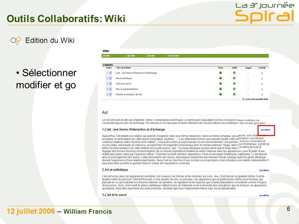6 12 juillet 2006 – William Francis Outils Collaboratifs: Wiki Sélectionner modifier et go Edition du Wiki
