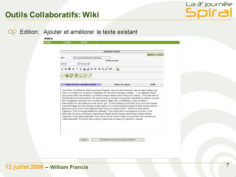7 12 juillet 2006 – William Francis Outils Collaboratifs: Wiki Edition: Ajouter et améliorer le texte existant
