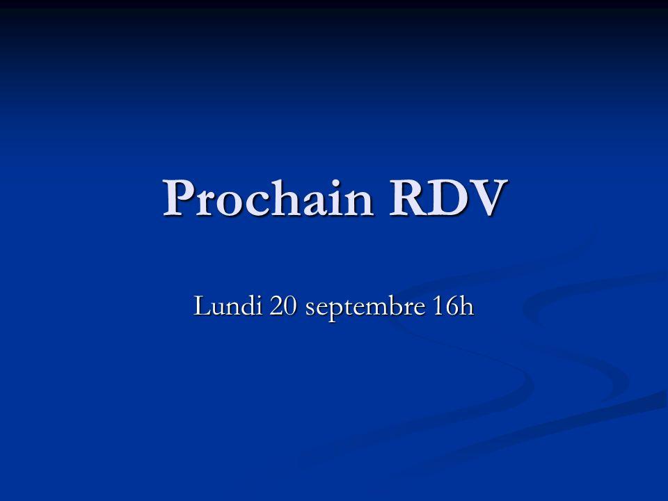 Prochain RDV Lundi 20 septembre 16h