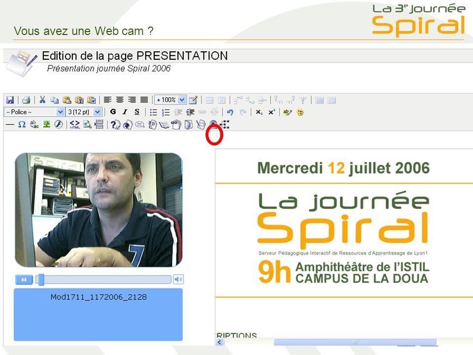 5 12 juillet 2006 – Batier Christophe Vous avez une Web cam SPIRAL = Magnétoscope