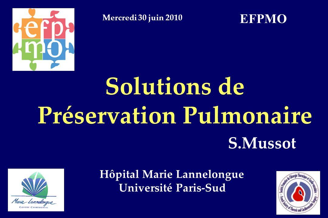 Solutions de Préservation Pulmonaire S.Mussot Hôpital Marie Lannelongue Université Paris-Sud Mercredi 30 juin 2010 EFPMO